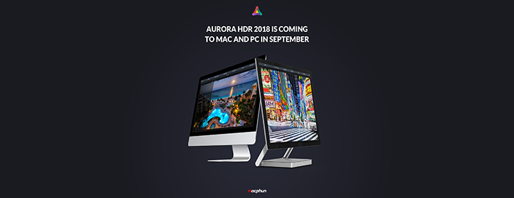 Aurora HDR 2018 for Mac and PC